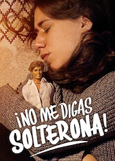 Search netflix No Me Digas Solterona / Don't Call Me Spinster